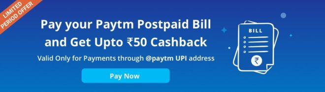 Paytm - Pay Your Paytm Postpaid Bill & Get Upto Rs.50 Cashback